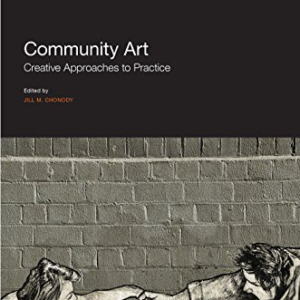 Community Art: Creative Approaches to Practice