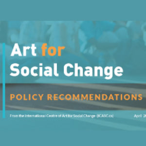 ICASC: Art for Social Change Policy Recommendations