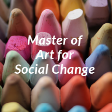 Master of Education in Art for Social Change: A Report
